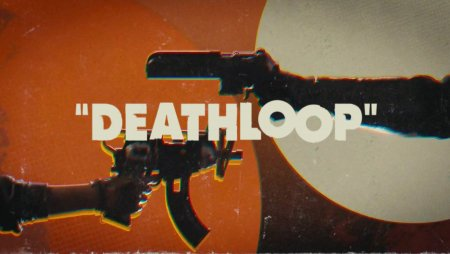 Deathloop Delayed to Q2 2021